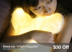 Day 5: dºlight Huggable by Diana Lin - $30 OFF