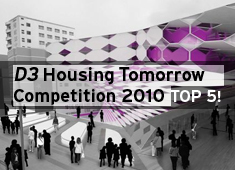 D3's Housing Tomorrow Competition 2010 Top 5