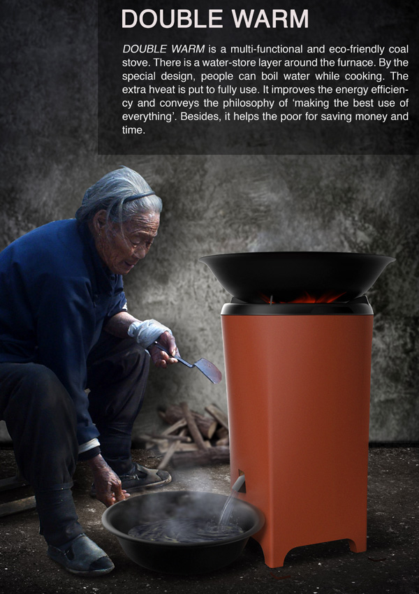 Double Warm Multi-functional and Energy-efficient Coal Stove by Huang Yichen, Xu Wei, Ye Yiwen, Lu Nannan, Ye Peng, Pang Shenli, Lin Danyan & Qiu Yiwu