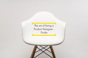 The art of hiring a Product Designer – Part 3