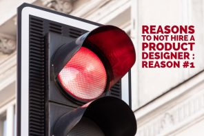 Reasons to not hire a Product Designer – Reason #1
