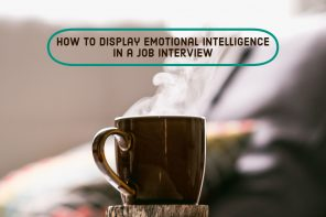 How to display Emotional Intelligence in a Job Interview