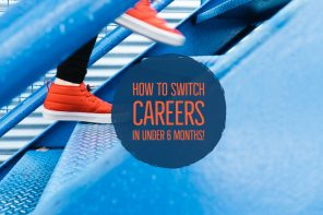 How to Switch Careers in under 6 months!