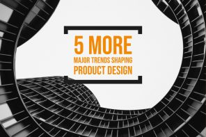 Five more major trends shaping Product Design